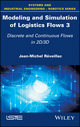 Modeling and Simulation of Logistics Flows 3: Discrete and Continuous Flows in 2D/3D (1119368634) cover image