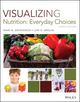 Visualizing Nutrition: Everyday Choices, 4th Edition (1119395534) cover image