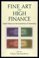 Fine Art and High Finance: Expert Advice on the Economics of Ownership (1576603334) cover image