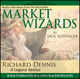 Market Wizards: Interview with Richard Dennis, A Legend Retires (1592802834) cover image