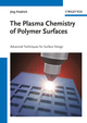 The Plasma Chemistry of Polymer Surfaces: Advanced Techniques for Surface Design (3527318534) cover image