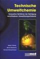 Technische Umweltchemie: Innovative Verfahren der Reinigung verschiedener Umweltkompartimente (3527625534) cover image