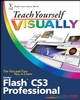 Teach Yourself VISUALLY Flash CS3 Professional (0470171235) cover image