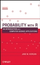 Probability with R: An Introduction with Computer Science Applications  (0470280735) cover image