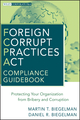Foreign Corrupt Practices Act Compliance Guidebook: Protecting Your Organization from Bribery and Corruption (0470527935) cover image