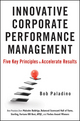 Innovative Corporate Performance Management: Five Key Principles to Accelerate Results (0470627735) cover image