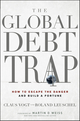 The Global Debt Trap: How to Escape the Danger and Build a Fortune (0470767235) cover image