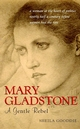 Mary Gladstone: A Gentle Rebel  (0470854235) cover image