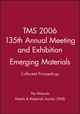 TMS 2006 135th Annual Meeting and Exhibition, Collected Proceedings, Emerging Materials (0470936835) cover image