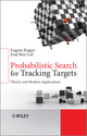 Probabilistic Search for Tracking Targets: Theory and Modern Applications (0470973935) cover image