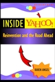 Inside Yahoo!: Reinvention and the Road Ahead  (0471007935) cover image