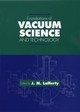 Foundations of Vacuum Science and Technology (0471175935) cover image