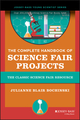 The Complete Handbook of Science Fair Projects, Newly Revised and Updated (0471460435) cover image