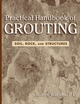 Practical Handbook of Grouting: Soil, Rock, and Structures (0471463035) cover image