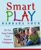 Smart Play: 101 Fun, Easy Games That Enhance Intelligence (0471466735) cover image