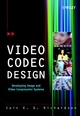 Video Codec Design: Developing Image and Video Compression Systems (0471485535) cover image