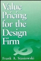 Value Pricing for the Design Firm (0471579335) cover image