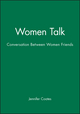 Women Talk: Conversation Between Women Friends (0631182535) cover image