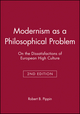 Modernism as a Philosophical Problem: On the Dissatisfactions of European High Culture, 2nd Edition (0631214135) cover image