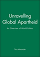 Unravelling Global Apartheid: An Overview of World Politics (0745613535) cover image