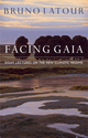 Facing Gaia: Eight Lectures on the New Climatic Regime (0745684335) cover image