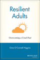 Resilient Adults: Overcoming a Cruel Past (0787902535) cover image
