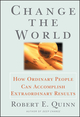 Change the World: How Ordinary People Can Accomplish Extraordinary Things (0787951935) cover image