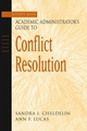 The Jossey-Bass Academic Administrator's Guide to Conflict Resolution (0787960535) cover image