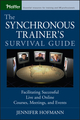 The Synchronous Trainer's Survival Guide: Facilitating Successful Live and Online Courses, Meetings, and Events  (0787969435) cover image