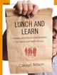 Lunch and Learn: Creative and Easy-to-Use Activities for Teams and Work Groups (0787975435) cover image
