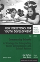 Community Schools: A Strategy for Integrating Youth Development and School Reform: New Directions for Youth Development, Number 107 (0787983535) cover image