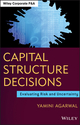 Capital Structure Decisions: Evaluating Risk and Uncertainty (1118203135) cover image