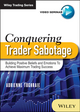 Conquering Trader Sabotage: Building Positive Beliefs and Emotions To Achieve Maximum Trading Success (1118682335) cover image