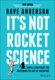 It's Not Rocket Science: 4 Simple Strategies for Mastering the Art of Execution (1119116635) cover image