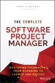The Complete Software Project Manager: Mastering Technology from Planning to Launch and Beyond (1119161835) cover image