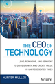 The CEO of Technology: How 21st Century CIOs Leverage Innovation to Drive Revenue and Value in Competitive Markets (1119270235) cover image