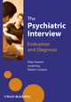 The Psychiatric Interview: Evaluation and Diagnosis (1119976235) cover image