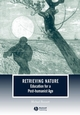 Retrieving Nature: Education for a Post-Humanist Age (1405108835) cover image