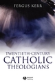 Twentieth-Century Catholic Theologians (1405120835) cover image