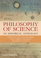 Philosophy of Science: An Historical Anthology (1405175435) cover image