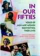 In Our Fifties: Voices of Men and Women Reinventing Their Lives (1555425135) cover image