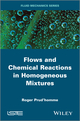 Flows and Chemical Reactions in Homogeneous Mixtures (1848216335) cover image