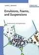 Emulsions, Foams, and Suspensions: Fundamentals and Applications (3527307435) cover image