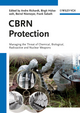 CBRN Protection: Managing the Threat of Chemical, Biological, Radioactive and Nuclear Weapons (3527324135) cover image