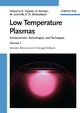 Low Temperature Plasmas: Fundamentals, Technologies and Techniques, 2nd Edition