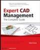 Expert CAD Management: The Complete Guide (0470116536) cover image