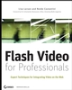 Flash Video for Professionals: Expert Techniques for Integrating Video on the Web (0470131136) cover image