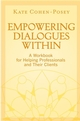 Empowering Dialogues Within: A Workbook for Helping Professionals and Their Clients (0470281936) cover image