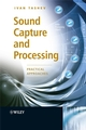 Sound Capture and Processing: Practical Approaches (0470319836) cover image