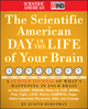 The Scientific American Day in the Life of Your Brain: A 24 hour Journal of What's Happening in Your Brain as you Sleep, Dream, Wake Up, Eat, Work, Play, Fight, Love, Worry, Compete, Hope, Make Important Decisions, Age and Change (0470376236) cover image